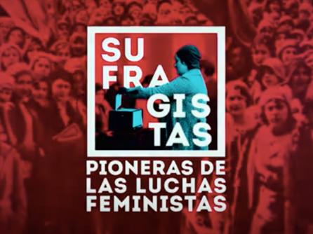 Sufragistas. Pioneras de las luchas feministas